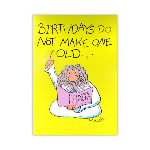 Leanin' Tree Birthdays Do Not Make One Old Card